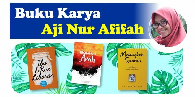 """AJI NUR AFIFAH,  BERKARYA """"APIK"""" UNTUK LITERASI INDONESIA"""